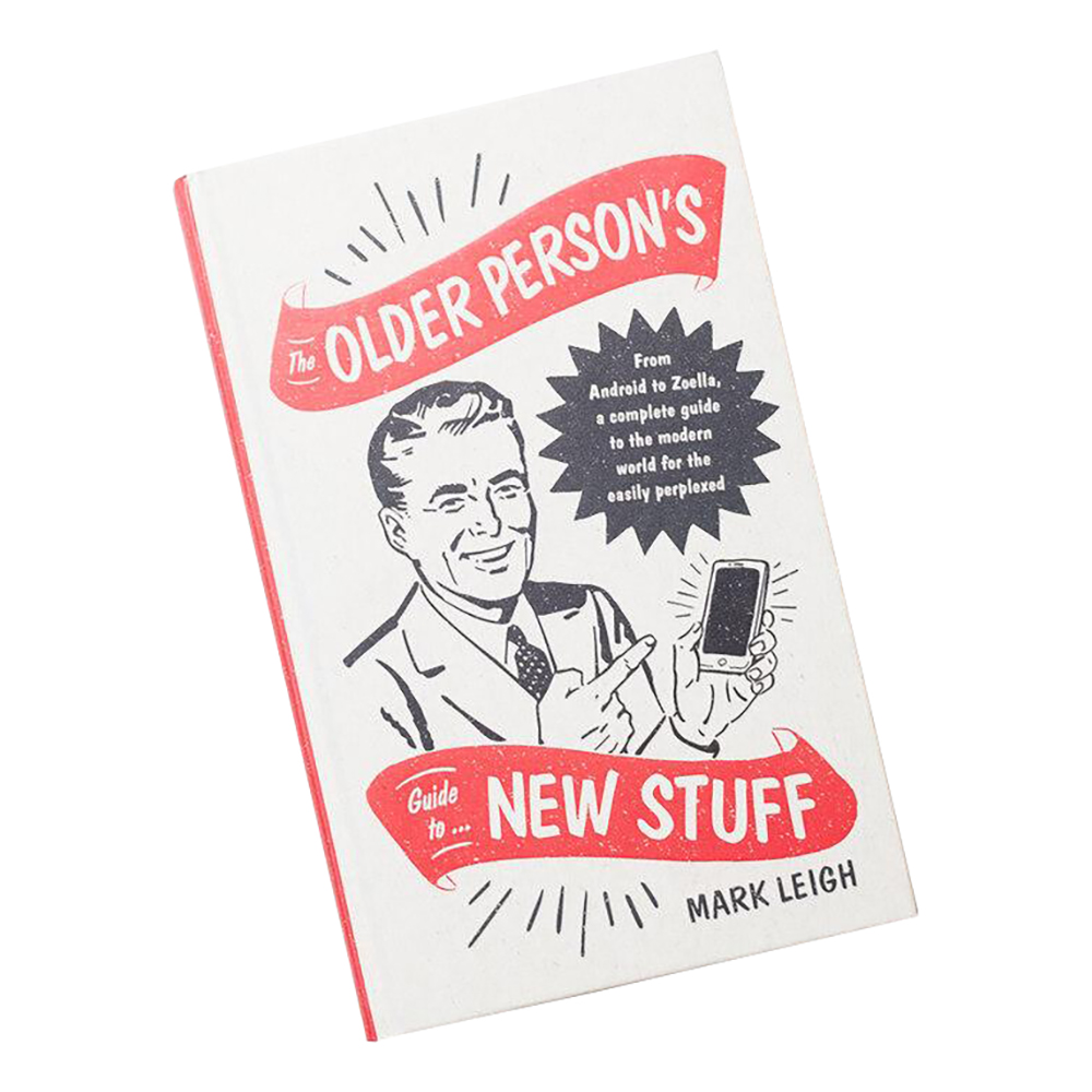The Older Persons Guide to New stuff Bok